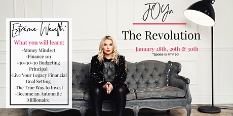 JOYn the Revolution Extreme Wealth Finance Seminar tickets