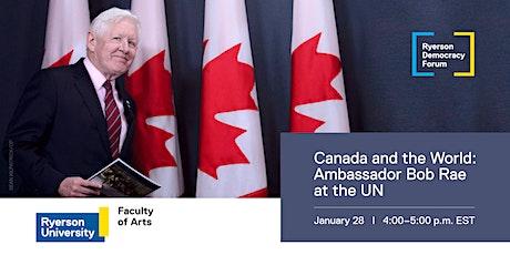 Canada and the World: Ambassador Bob Rae at the UN tickets