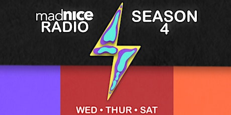 Mad Nice Radio Season 4 tickets
