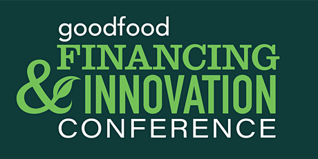 2021 Good Food Financing & Innovation Conference tickets