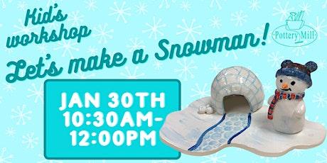 Kids Hand-building Snowman Workshop tickets