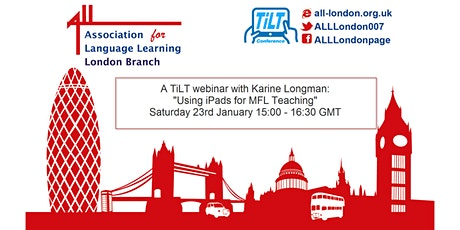 A TilT webinar with Karine Longman: Using iPADS for MFL teaching tickets