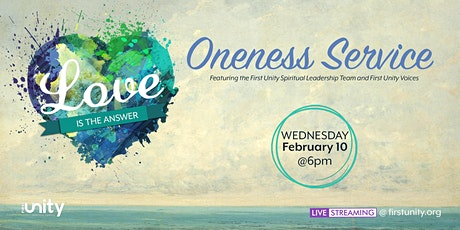 Love is the Answer - A Oneness Service at First Unity Spiritual Campus tickets
