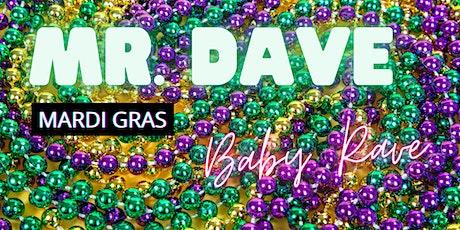 Mr. Dave Mardi Gras Baby Rave Parade tickets