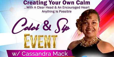 Creating Your Own Calm: Color &  Sip Event With Cassandra Mack tickets
