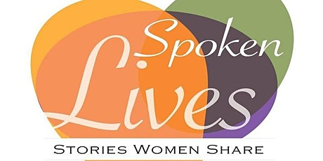 Spoken Lives Online - 5 Women Share their Stories: Tuesday, March 30th tickets