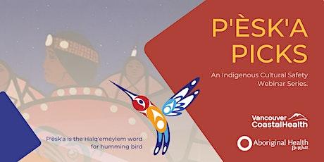 P'èsk'a Picks: Reconciliation through Decolonization: A Lifelong Journey tickets