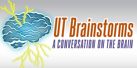 UT Brainstorms: A Conversation on the Brain (VIRTUAL) tickets