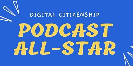 Digital Citizenship: Podcast All-Star tickets