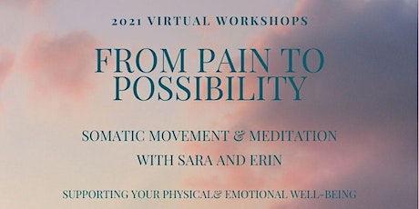 From Pain to Possibility: Somatic Movement and Meditation tickets