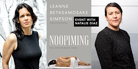Leanne Betasamosake Simpson, author of Noopiming, with Natalie Diaz tickets