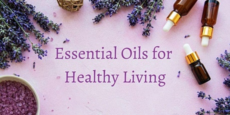 Virtual Workshop: Essential Oils for Healthy Living tickets
