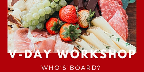 Who's Board V-DAY Charcuterie Workshop tickets