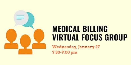 Medical Billing Focus Group- $50 compensation! tickets