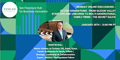 INSEAD SF-From  Start-Ups & Unicorns to Multi-Generational Family Firms tickets