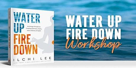 Water Up, Fire Down Webinar tickets