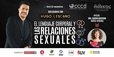 El lenguaje corporal y las relaciones sexuales|REFLEXIONES CON HUGO LESCANO boletos