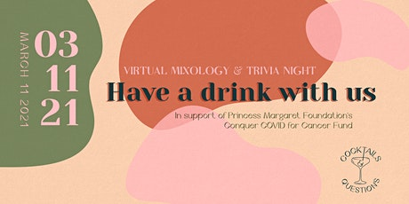 Cocktails & Questions: Supporting the Princess Margaret Cancer Foundation tickets