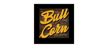 Bull Corn with special guests The Red Dirt Roosters tickets