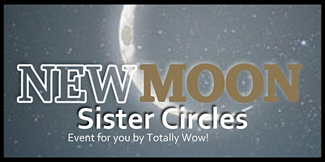 TW! Promo Event: New Moon Sister Circles 2021 - online tickets