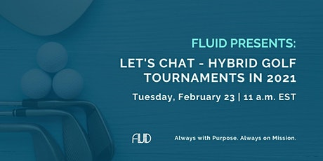 FREE WEBINAR - Let's Chat - Hybrid Golf Tournaments in 2021 tickets