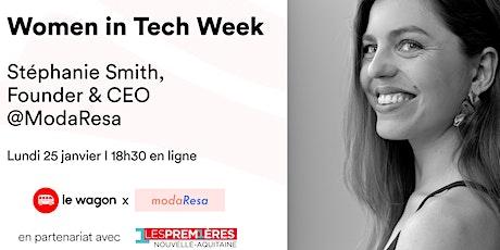 [WEBINAR] Women in Tech Week- Talk avec Stéphanie Smith @ModaResa billets