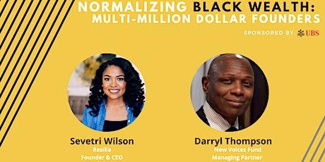 Normalizing Black Multi-Million Dollar Founders tickets