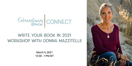 Extraordinary Women Connect - Write Your Book in 2021 Workshop tickets