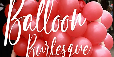 BALLOON BURLESQUE ONLINE DRAWING - A VALENTINES SPECIAL tickets