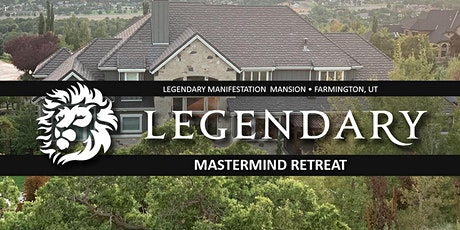 LEGENDARY MASTERMIND RETREAT - Manifestation Mansion March 10-12 tickets