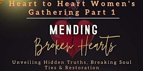 Heart to Heart Women's Gathering Part 1: Mending Broken Hearts tickets