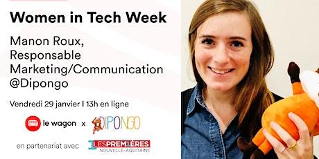 [WEBINAR] Women in Tech Week - Talk avec Manon Roux @Dipongo billets