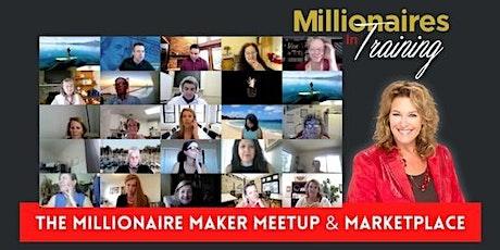 Millionaire Maker Meetup & Marketplace tickets