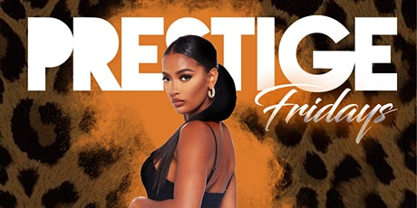 Prestige Friday's @elleven45 Free Entry tickets
