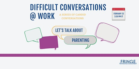 Difficult Conversations @ Work: Parenting tickets