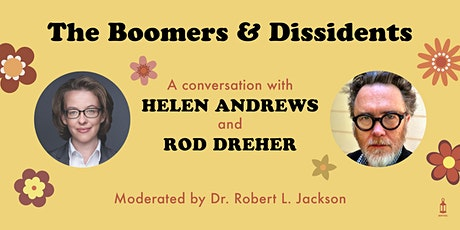 The Boomers & Dissidents: A Conversation with Helen Andrews & Rod Dreher tickets
