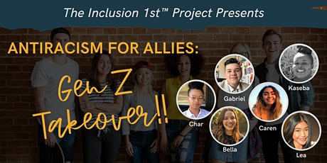 Antiracism for Allies: Gen Z Takeover!! tickets