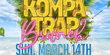 "KOMPA TRAP BRUNCH DAY PARTY ""SPRING BREAK EDITION"" tickets"