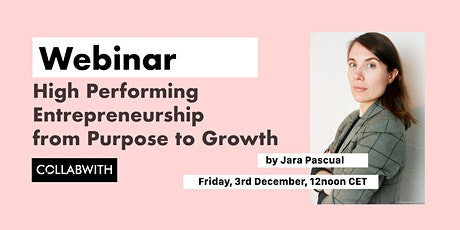 WEBINAR High performing Entrepreneurship from Purpose to Growth tickets