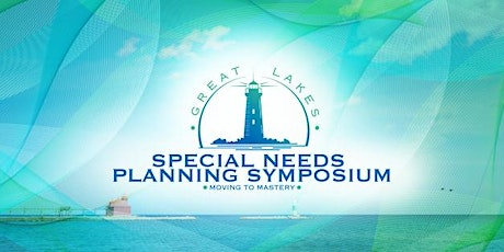 The Great Lakes Special Needs Planning Symposium tickets