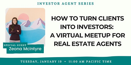 Investor Agent Series: How to Turn Clients into Investors tickets