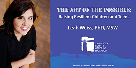 The Art of the Possible: Raising Resilient Children and Teens tickets