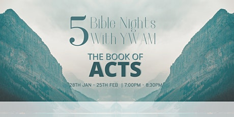 Bible Nights with YWAM - The Book of Acts - Night 1 tickets