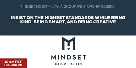 Insist on the highest standards while being kind, smart, and creative tickets