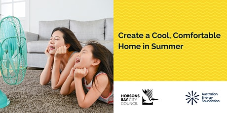 Create a Cool, Comfortable Home in Summer - Webinar - Hobsons Bay Council tickets