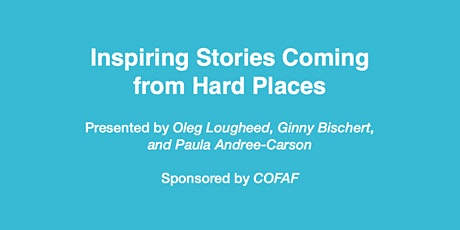 Coming From Hard Places, Inspiration, Insights, and Hope tickets