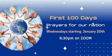 LIVE First 100 Days ~ Prayers for our nation ZOOM tickets