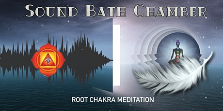 SOUND BATH CHAMBER  - ROOT CHAKRA MEDITATION tickets