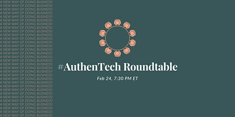 #AuthenTech Roundtable - A New Way of Doing Business! tickets