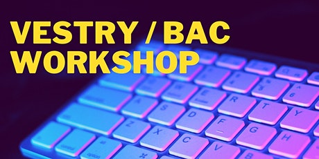 2021 Vestry/BAC Workshop - March 13 tickets